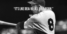quote-Yogi-Berra-its-like-deja-vu-all-over-again-42447